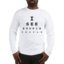 Long Sleeve Stupid People T-Shirt