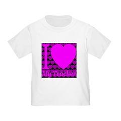 I (Heart) My Teacher Toddler T-Shirt