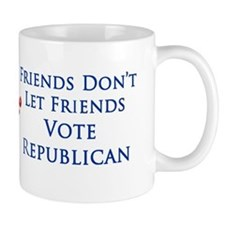 Friends Don't Let Friends Vote Republican Mug