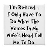 Retired Wife Voices Black Tile Coaster