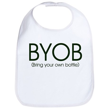 BYOB : Bring Your Own Bottle Funny Baby Bib