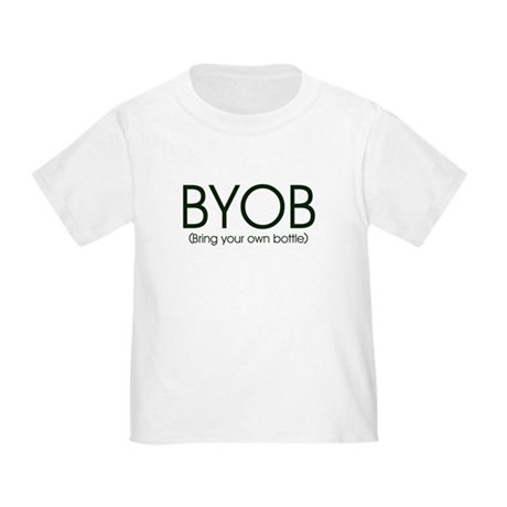 BYOB : Bring Your Own Bottle Baby T-Shirt
