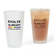 Evolve Already Support Gay Marriage Drinking Glass