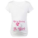 Having A Girl Announcement Maternity T-Shirt