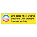 WHO CARES WHERE OBAMA WAS BORN....png Car Sticker