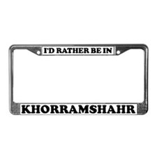 Rather be in Khorramshahr License Plate Frame