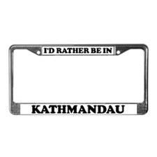 Rather be in Kathmandau License Plate Frame
