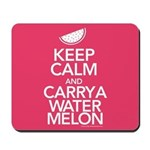 Keep Calm Carry a Watermelon Mousepad
