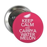 Keep Calm Carry a Watermelon 2.25