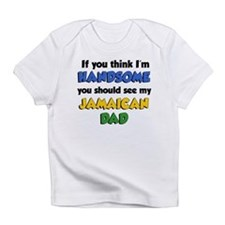 Think Im Handsome Jamaican Dad Infant T-Shirt