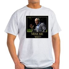 Miss Me Yet GW Bush 1 T-Shirt