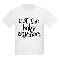 Not the Baby Anymore - Sister shirt T-Shirt