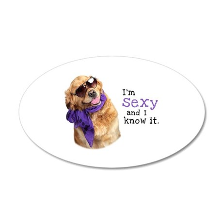 Im Sexy Golden Retriever 35x21 Oval Wall Decal