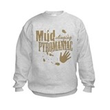 Mud Slinging Pyromaniac Sweatshirt