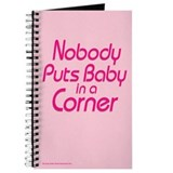 Nobody Puts Baby in a Corner Journal