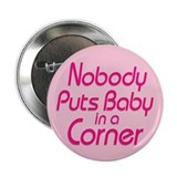 "Nobody Puts Baby in a Corner 2.25"" Button"