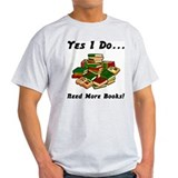 More Books! T-Shirt