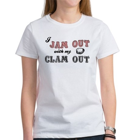 Jam Out Clam Out Women's T-Shirt