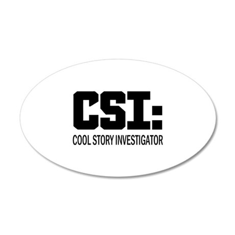 CSI: Cool Story Investigator 35x21 Oval Wall Decal