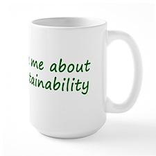 Ask Me About Sustainability Mug