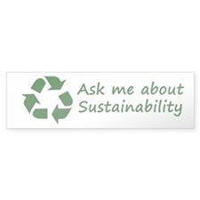 Ask Me About Sustainability Bumper Sticker