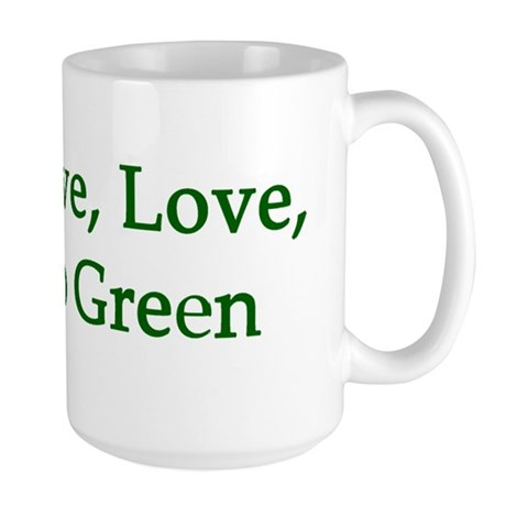 Live, Love, Go Green Large Mug