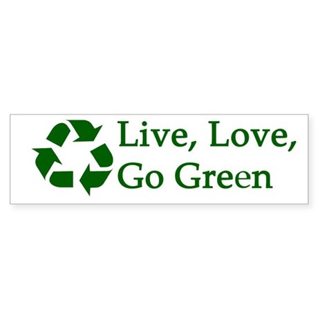 Live, Love, Go Green Sticker (Bumper)