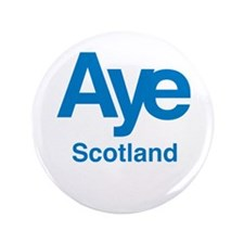 """Aye Scotland 3.5"""" Button"""