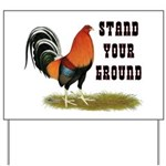 Stand Your Ground Rooster Yard Sign