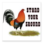 Stand Your Ground Rooster Square Car Magnet 3&quot