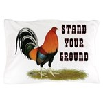 Stand Your Ground Rooster Pillow Case