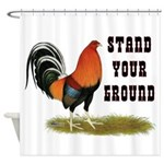 Stand Your Ground Rooster Shower Curtain