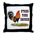 Stand Your Ground Rooster Throw Pillow
