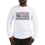 74 birthday designs Long Sleeve T-Shirt