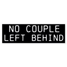 No Couple Left Behind Bumper Sticker