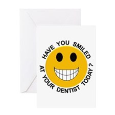 Smiled At Your Dentist Today? Greeting Card