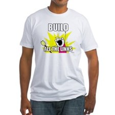 BUILD ALL THE LINKS Shirt