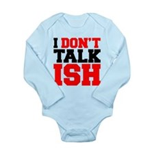 I Dont Talk ISH Long Sleeve Infant Bodysuit