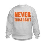 NEVER Trust a Fart Sweatshirt