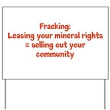 Fracking Sell out Yard Sign