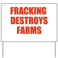Fracking Destroys Farms Yard Sign