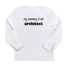 My Mommy is an Architect Baby Shirt - Long Sleeve