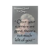 Manners...Rectangle Magnet (100 pack)
