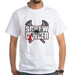 Screw Oral Cancer White T-Shirt