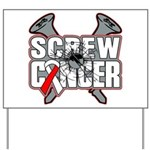 Screw Oral Cancer Yard Sign