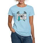 Screw Ovarian Cancer Women's Light T-Shirt