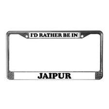 Rather be in Jaipur License Plate Frame