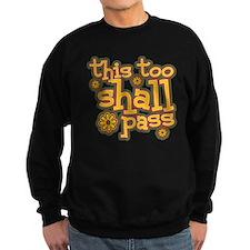 This Too Shall Pass Sweatshirt