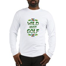 Wild About Golf Long Sleeve T-Shirt