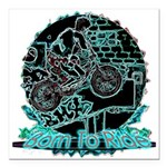 BMX,born to ride. Square Car Magnet 3